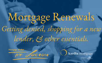 Mortgage Renewals: Getting Denied, Shopping For New Lenders, & Other Essentials