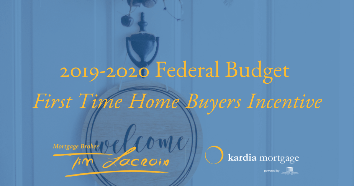 First Time Home Buyer 2020.First Time Home Buyers Incentive Canada 2019 Tim Lacroix