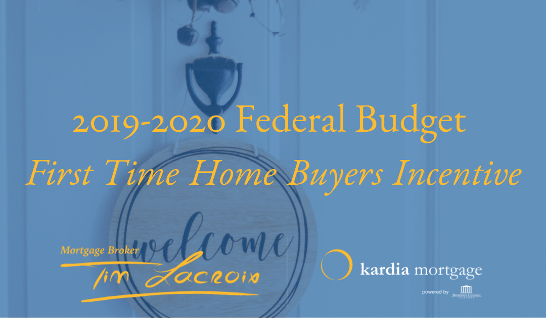What The 2019-2020 Federal Budget Means For First Time Home Buyers