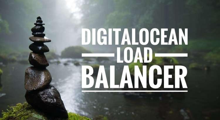 DigitalOcean Load Balancers | Tim Leland