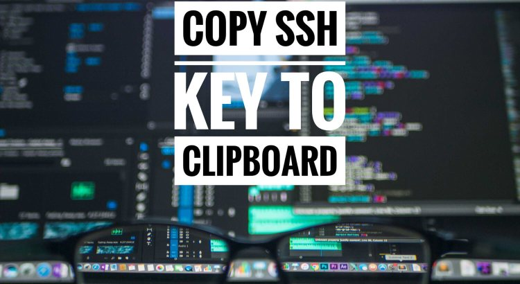 Copy SSH key to Clipboard | Tim Leland