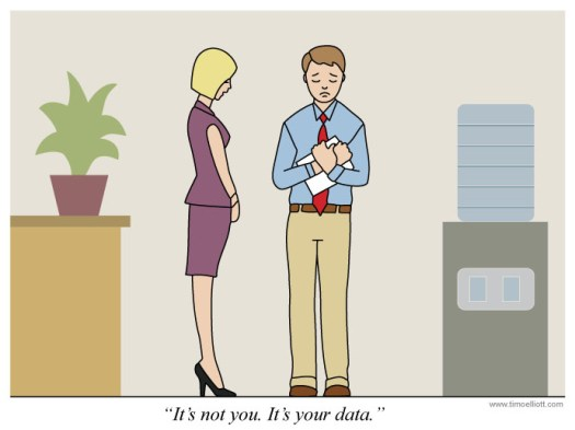 Cartoon: It's not you. It's your data.
