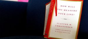 SEO & Digital Marketing Consultant in Singapore reviews book by Clayton Christensen - How Will You Measure Your Life?