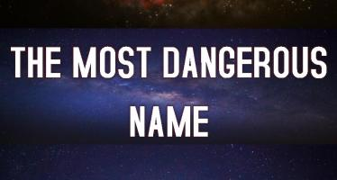 The-Most-Dangerous-Name