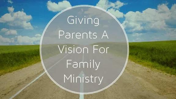 Giving Parents A Vision