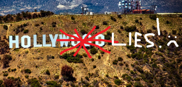 hollywood loves to lie because we're all too stupid to realize it and too fluoridated to care
