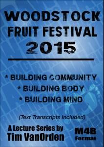 Woodstock Fruit Festival 2015 Tim Van Orden - All Talks