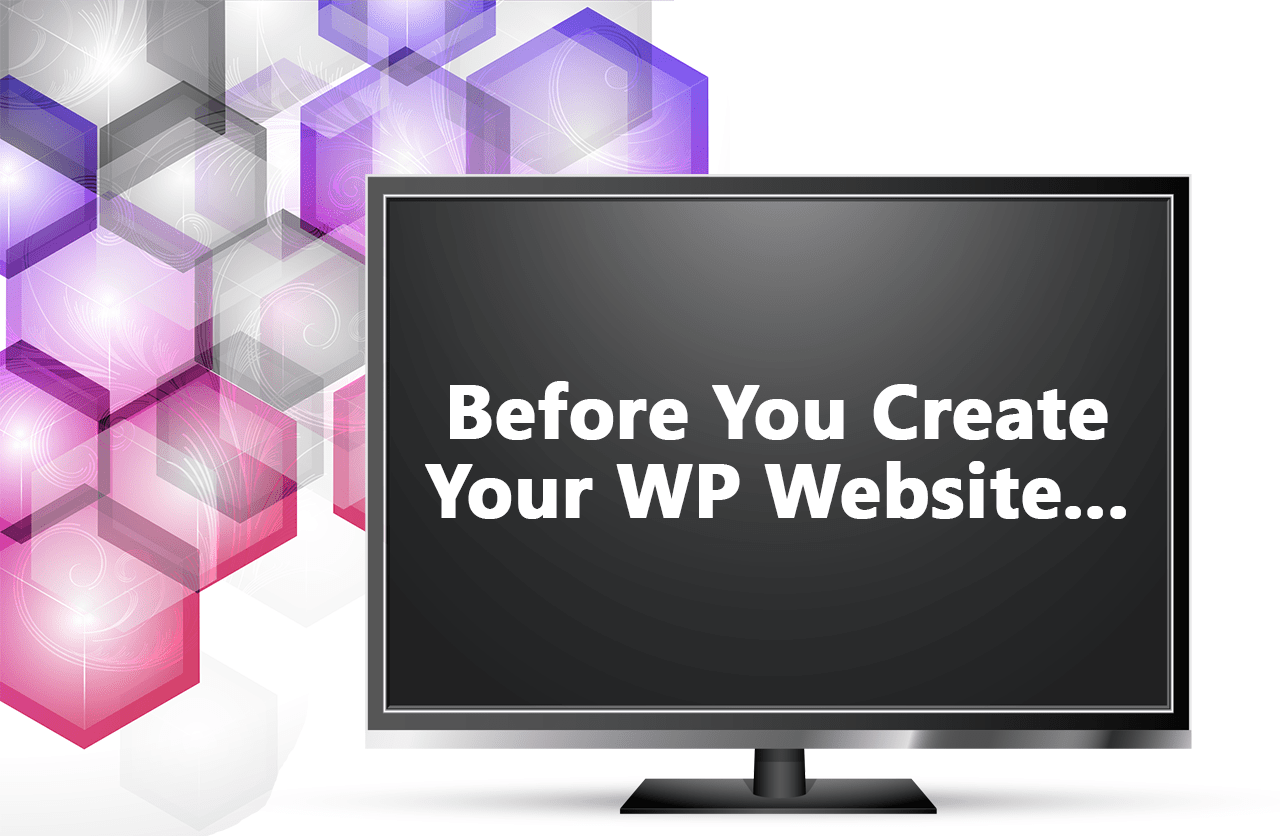 Things To Consider Before Making Your WP Website
