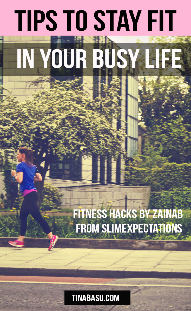 Tips To Stay Fit In Your Busy Life Health Fitness Wellness