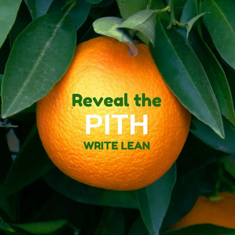 "Big orange on a tree. The words ""Reveal the pith write lean"" cover the orange."