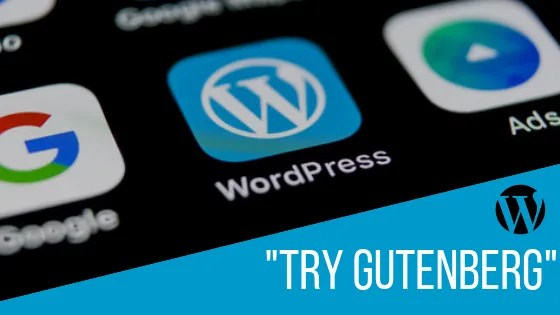 """Try Gutenberg banner showing iPad-like screen layout with WordPress icon and """"Try Gutenberg written beneath."""