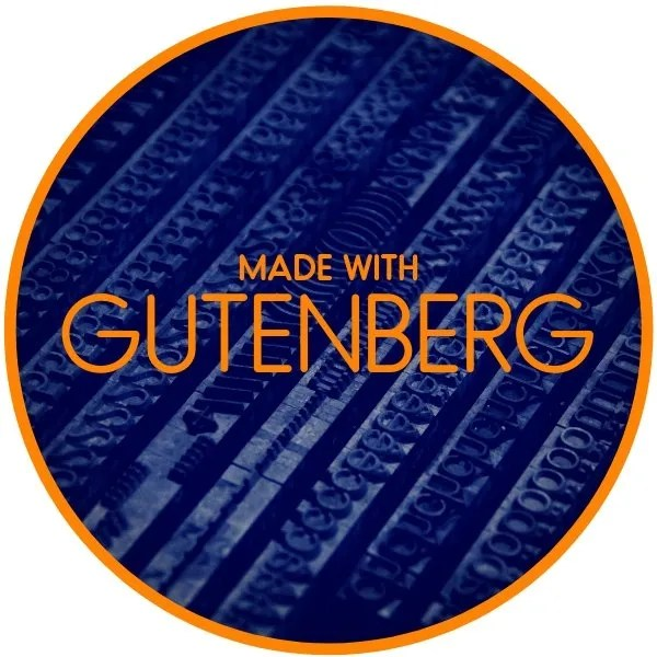 "Round orange circle with printer stamps in background and orange words ""Made with Gutenberg"" in foreground."