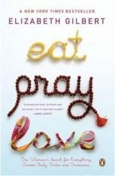 Eat Pray Love: Elizabeth Gilbert