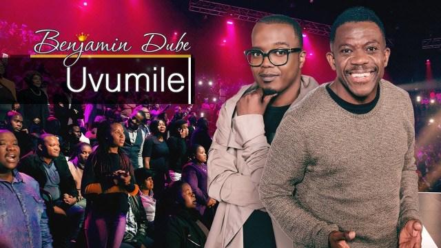 Benjamin Dube - Uvumile ft  Xolani Mdlalose Mp3, Lyrics