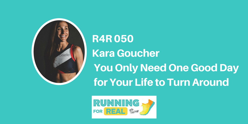 43e7797138e73 Kara Goucher  You Only Need One Good Day for Your Life to Turn ...