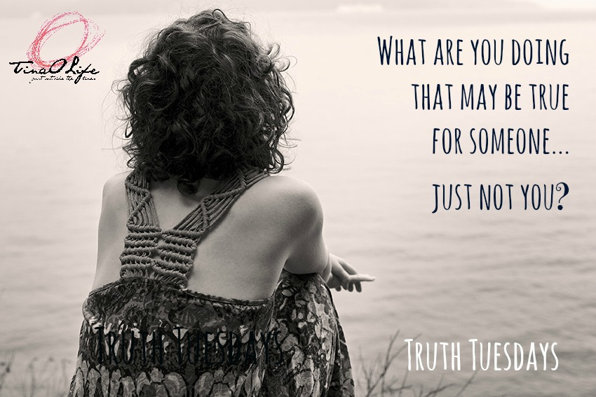 Truth Tuesday - Listening so as to Be - TinaOLife