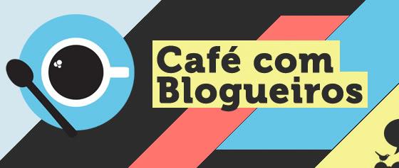 Café Com Blogueiros