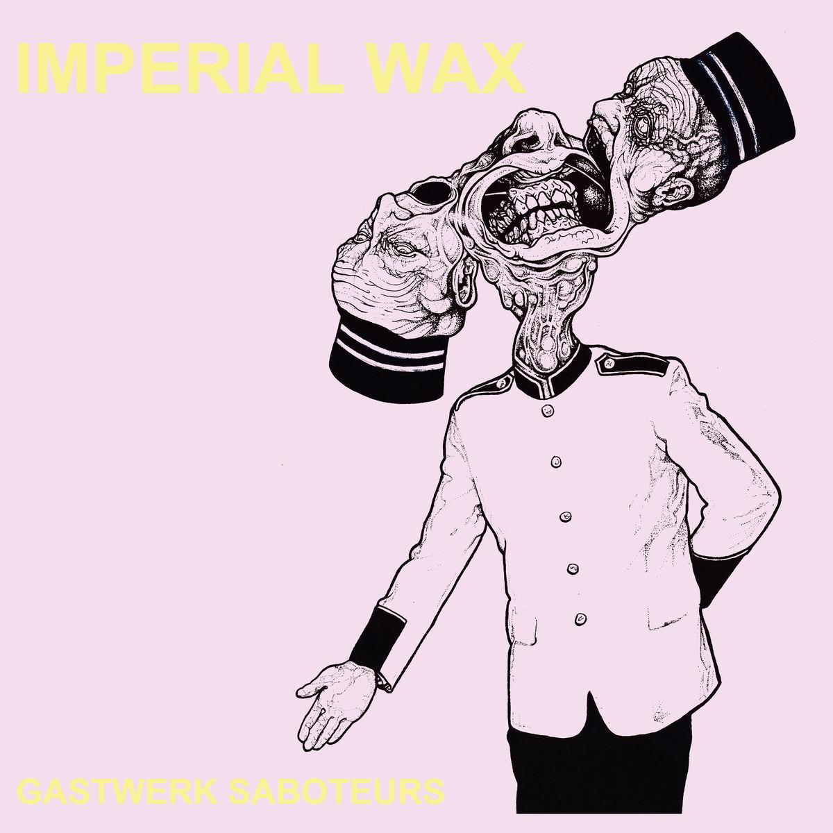 Imperial Wax | Gastwerk Saboteurs