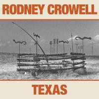 Rodney Crowell | Texas