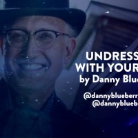 Danny Blueberry | Undress Me With Your Eyes: Exclusive Video Premiere