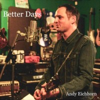 Andy Eichhorn | Better Days: Exclusive Premiere