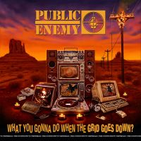 Albums Of The Week: Public Enemy | What You Gonna Do When The Grid Goes Down?