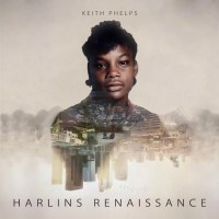 Keith Phelps Marks Harlins Renaissance With Thoughtful Single
