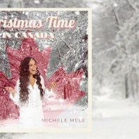 Michele Mele Shares Christmas Time In Canada With Yuletide Single