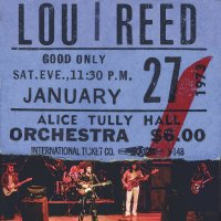 Now Hear This: Lou Reed | Live At Alice Tully Hall (January 27, 1973 - 2nd Show)