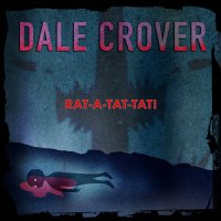 Album Of The Week: Dale Crover | Rat-A-Tat-Tat!