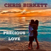 Chris Birkett Celebrates Precious Love With New Single & Video