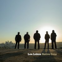Now Hear This: Two Tracks From Los Lobos' Native Sons Covers Album