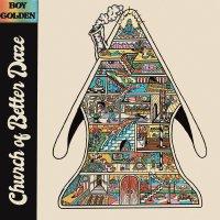 Albums Of The Week: Boy Golden | Church of Better Daze