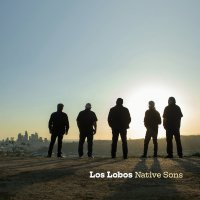 Albums Of The Week: Los Lobos | Native Sons
