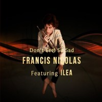 Francis Nicolas Soothes Souls With Don't Feel So Sad
