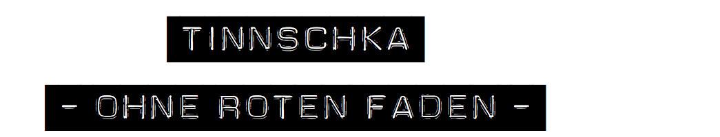 Header tinnschka.at