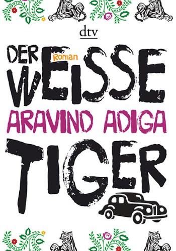 Cover Aravind Adiga Der weiße Tiger