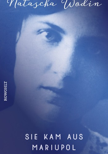 Cover Natascha Wodin Sie kam aus Mariupol