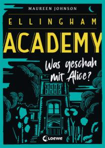 Cover Maureen Johnson Ellingham Academy - Was geschah mit Alice?