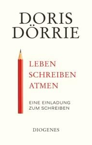Cover Doris Dörrie Leben schreiben atmen