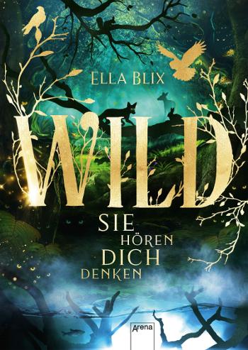 Cover Ella Blix Wild Sie hören dich denken