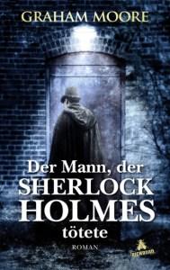 Cover Graham Moore Der Mann, der Sherlock Holmes tötete