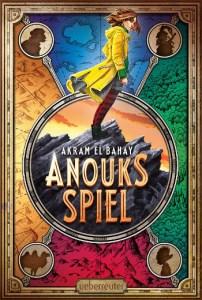 Cover Akram El-Bahay Anouks Spiel Ein magisches Spiel