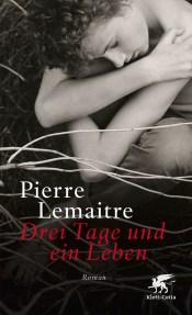 """Cover """"Drei Tage und ein Leben"""" - Pierre Lemaitre"""