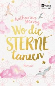 """""""Wo die Sterne tanzen"""" - Katharina Herzog"""