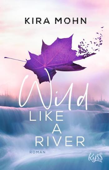 Kira Mohn Wild like a river - Cover