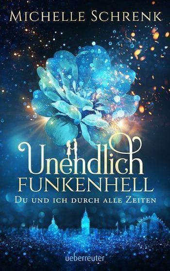Cover Michelle Schrenk: Unendlich funkenhell