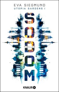 Siegmund, Eva: Sodom Utopia Gardens