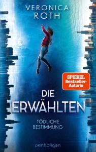 """Cover """"Die Erwählten - Tödliche Bestimmung"""" - Veronica Roth"""