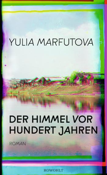 Cover Yulia Marfutova Der Himmel vor hundert Jahren